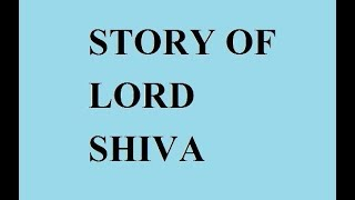 STORY OF LORD SHIVA