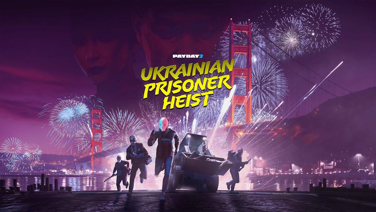 PAYDAY 2: Ukrainian Prisoner Heist Gameplay Trailer