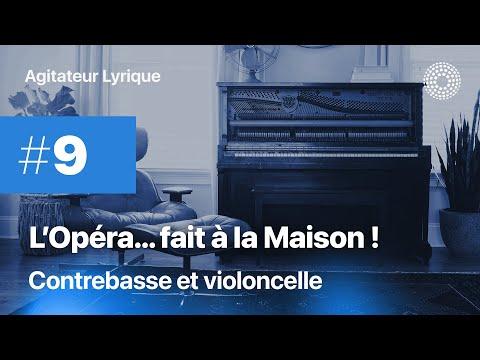 L'Opéra à la Maison ! #9 - Contrebasse et violoncelle