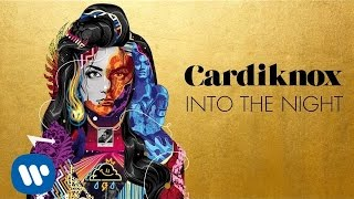 Cardiknox - Into The Night (Official Audio)