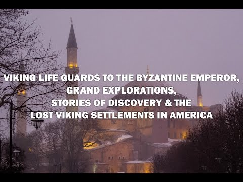 Viking Life Guards to the Byzantine Emperor, Sagas and Stories of Discovery