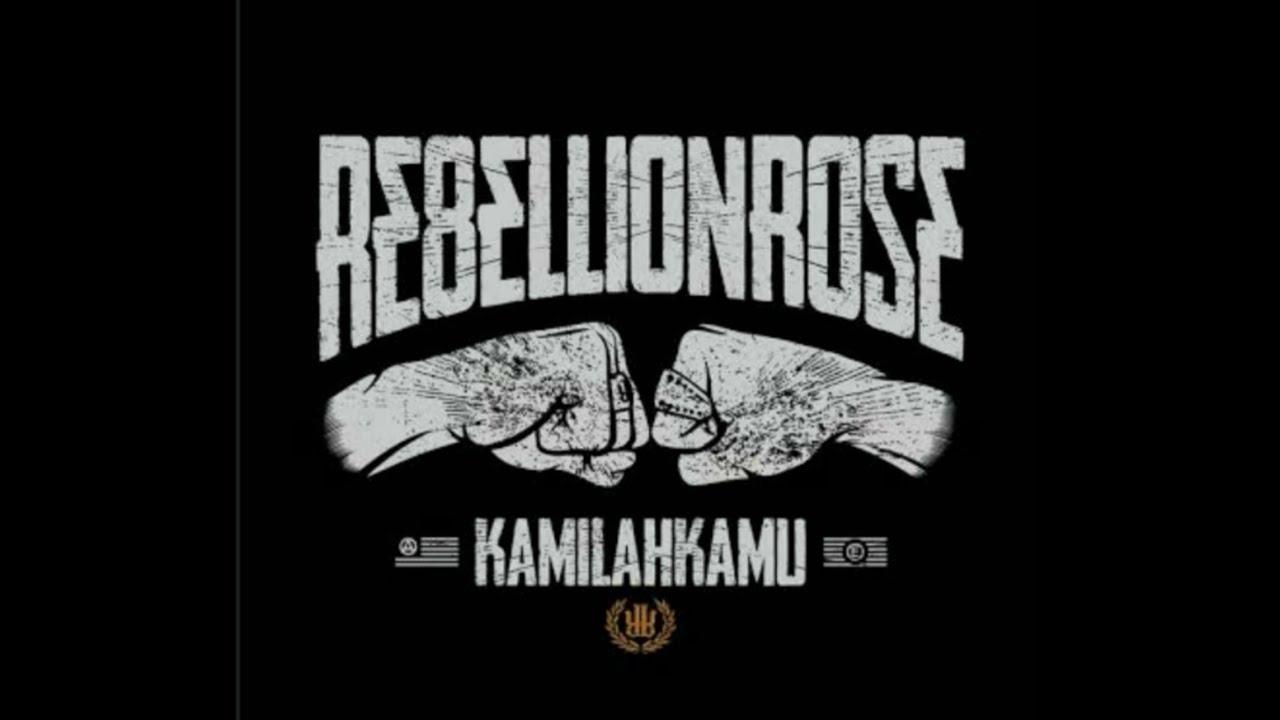 lagu rebellion rose kamilah kamu