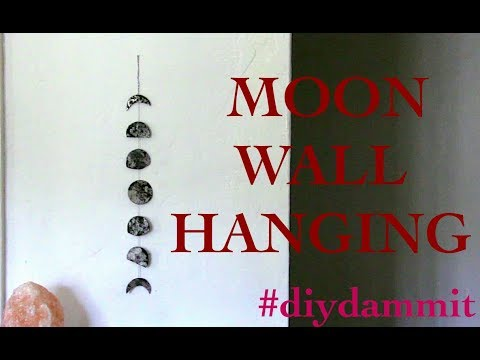 HOW TO MAKE A PHASES OF THE MOON WALL HANGING -- DIY, DAMMIT!