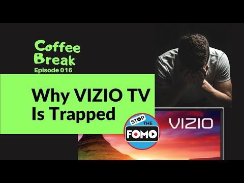 Why Vizio TV Can't Be Awesome | CB#16