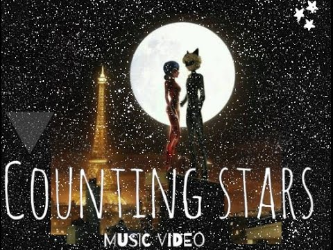 Miraculous Ladybug ||COUNTING STARS || Music Video