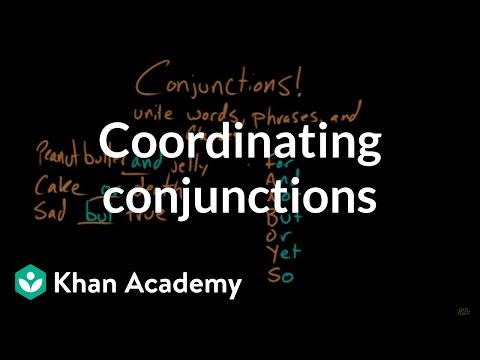 Coordinating conjunctions | The parts of speech | Grammar | Khan Academy
