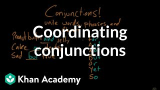 Coordinating conjunctions | The parts of speech | Grammar | Khan Academy
