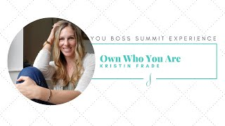 Own Who You Are with Kristin Frade