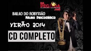 Video BAILÃO DO ROBYSSÃO - O RITMO É PSICODÉLICO - CD VERÃO 2014 COMPLETO!!! download MP3, 3GP, MP4, WEBM, AVI, FLV Agustus 2018