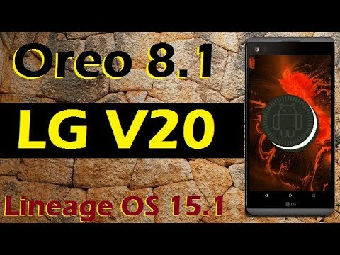 How To Update Android Oreo 8.1 in LG V20 (Lineage OS 15.1) Install and Review