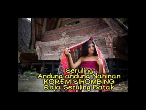 Seruling ANDUNG ANDUNG NAHINAN by. Korem Sihombing Raja Seruling Batak