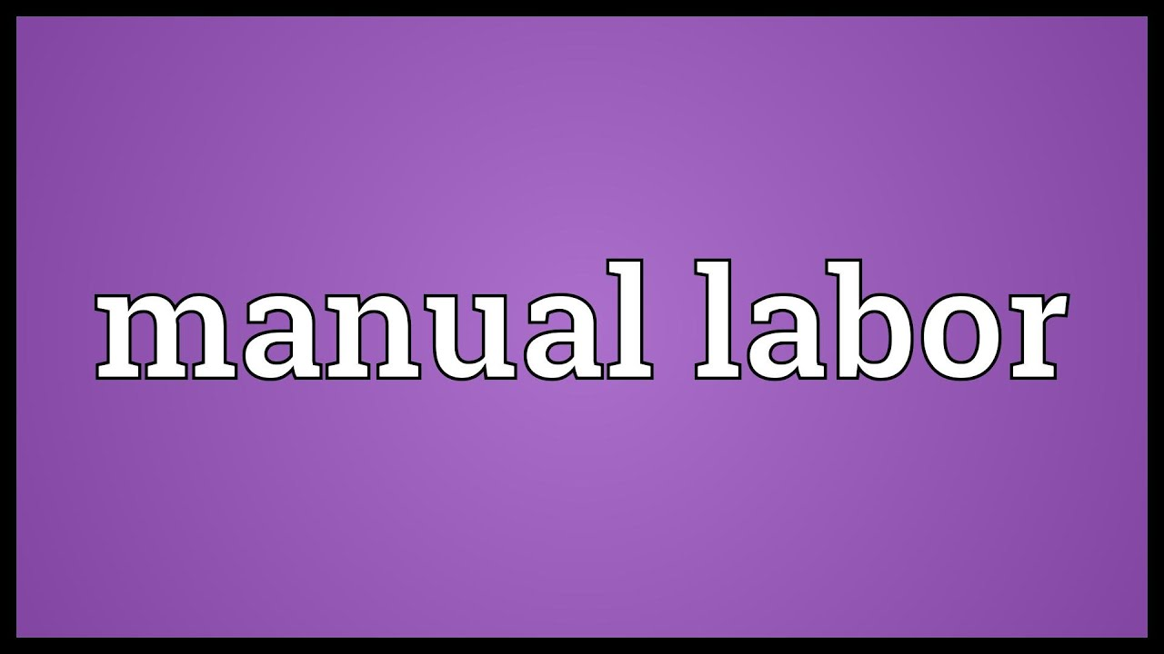 manual labor meaning youtube rh youtube com Manual Labor Cartoon Chilton Flat Rate Labor Manual