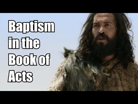 Part 2 : Everything About Baptism in the Book of Acts