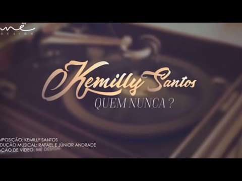 Quem Nunca - Kemilly Santos - Lyric Video #1