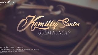 Quem Nunca - Kemilly Santos - Lyric Video thumbnail