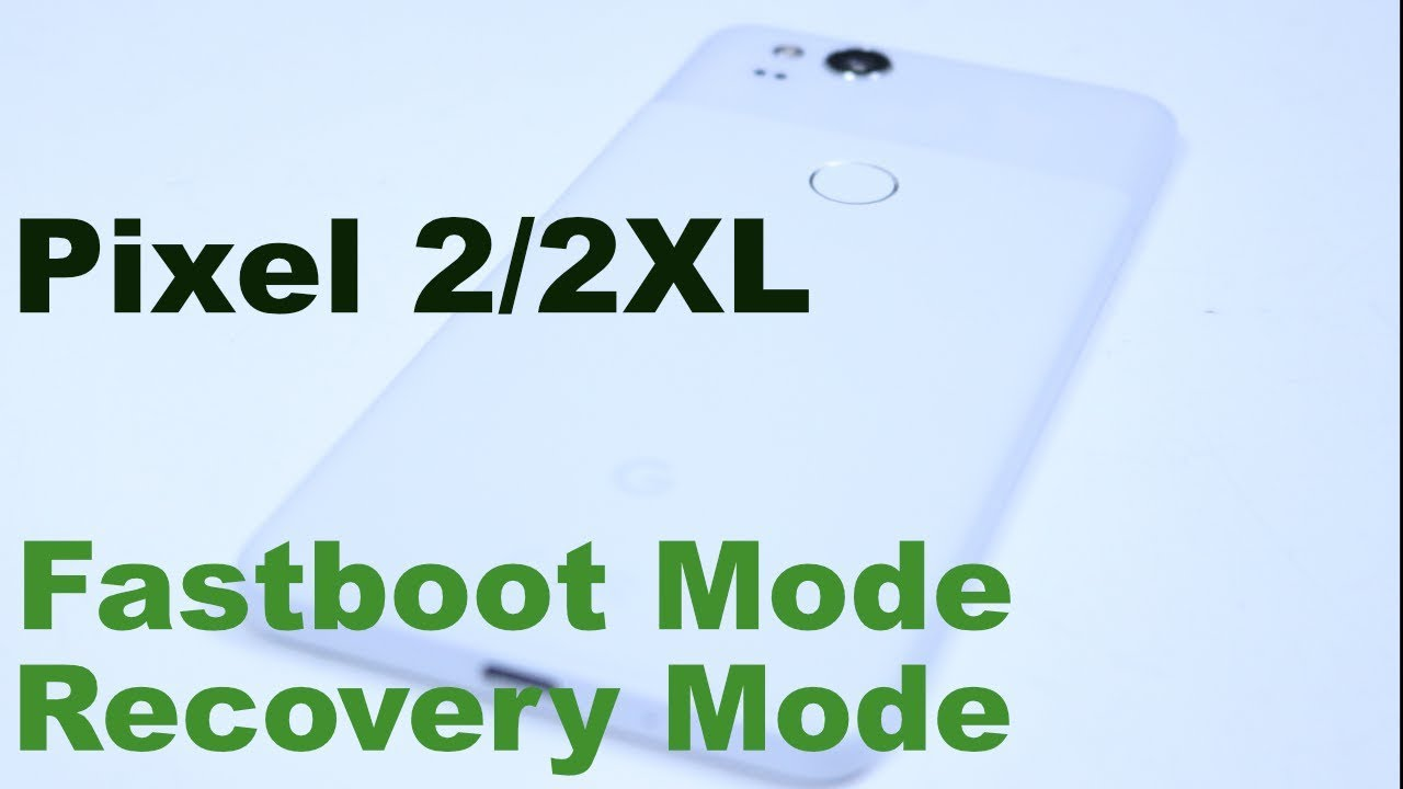 How to Boot into FASTBOOT MODE to enter RECOVERY MODE - Pixel 2/2XL