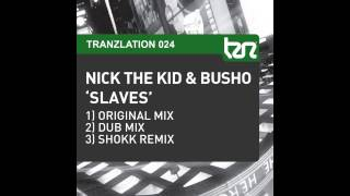 Nick The Kid, Busho - Slaves (Dub Mix) [Tranzlation]