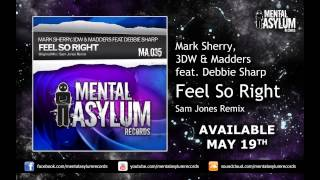 Mark Sherry & 3DW vs Madders feat Debbie Sharp - Feel So Right (Sam Jones RMX) [Available May 19th]
