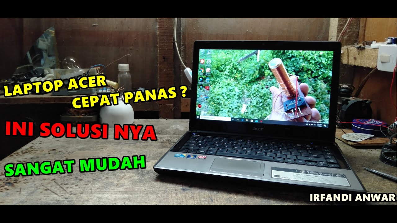 Laptop Acer Cepat Panas?Begini Cara Mengatasi nya Murah Dan Mudah