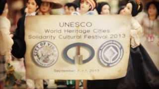 Vigan City, UNESCO  World Heritage Cities Solidarity Cultural Festival 2013