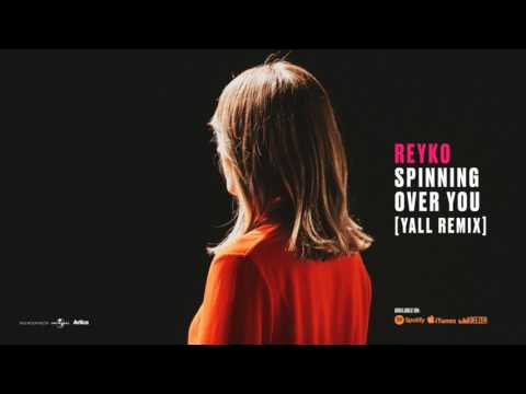 REYKO · Spinning Over You (YALL Remix)