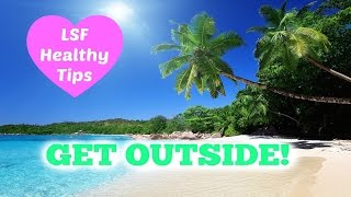 LSF Healthy Tips: Get Outside!