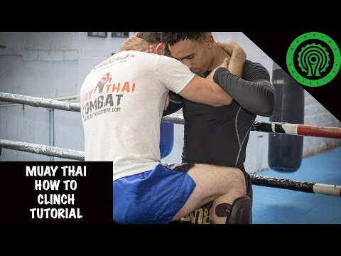 Muay Thai How to Clinch Tutorial