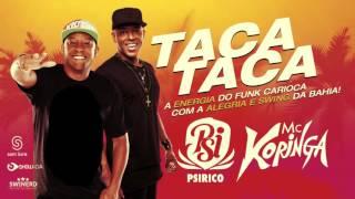 Taca taca - Mc Koringa feat. Psirico