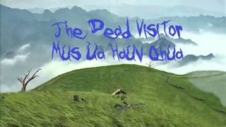 The Dead Visitor / Mus Ua Hauv Qhua