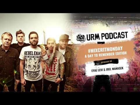 URM Podcast EP99 | Mixcritmonday A Day To Remember Edition