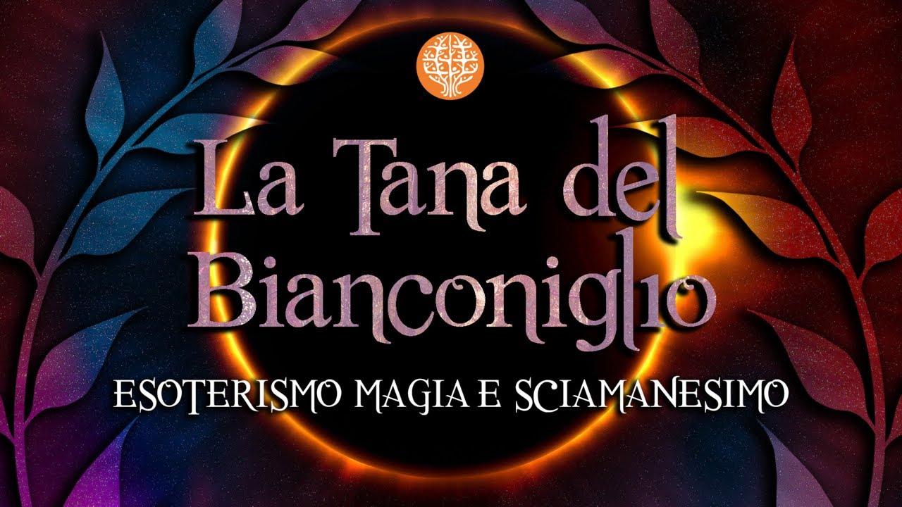 La Tana del Bianconiglio - Esoterismo, Magia e Sciamanesimo