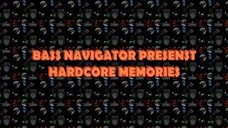 Bass Navigator  Presents : Hardcore memories