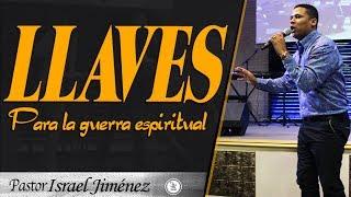 LLAVES PARA LA GUERRA ESPIRITUAL | Profeta Israel Jiménez