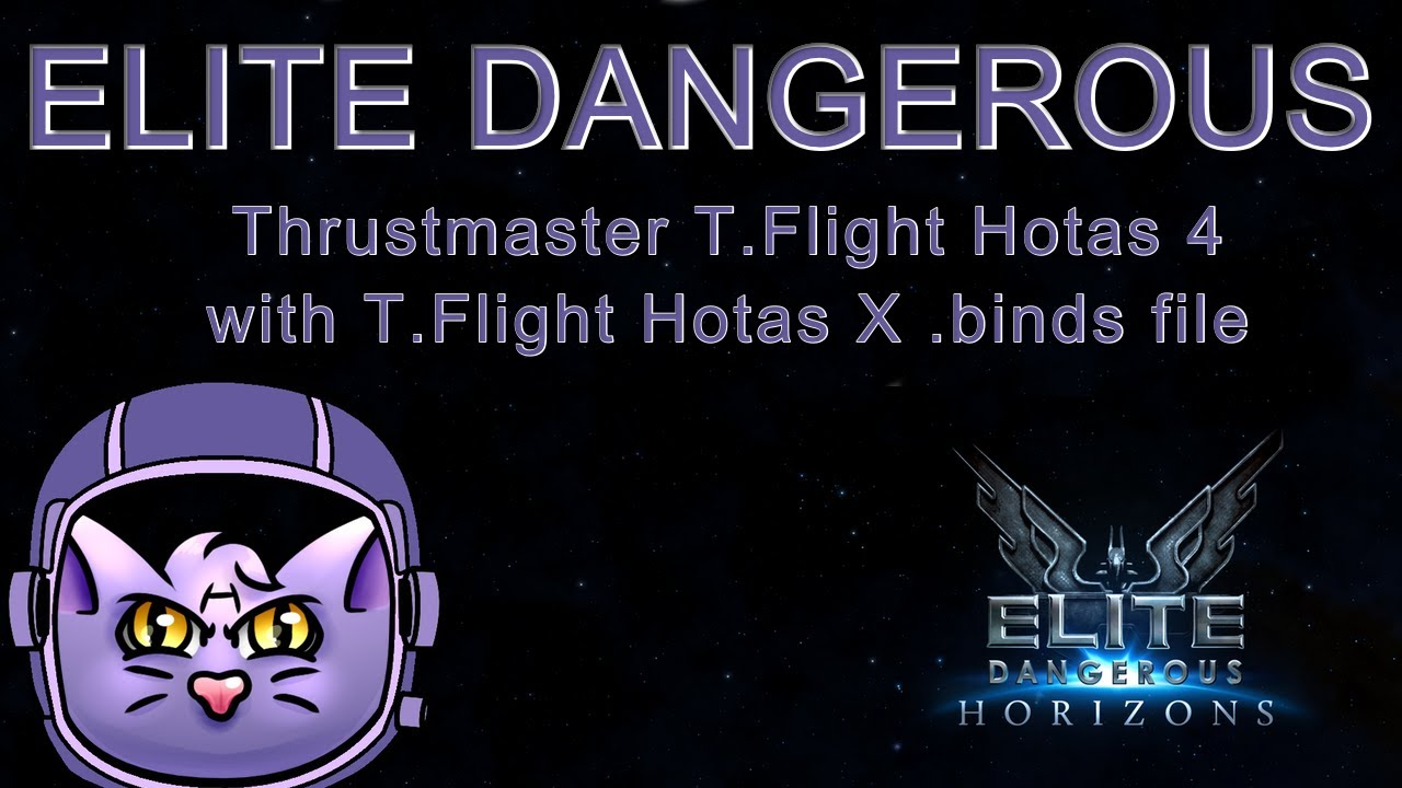 Elite Dangerous - Thrustmaster T Flight Hotas 4 with Thrustmaster T Flight  Hotas X binds