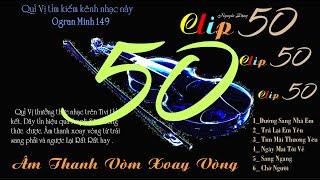 Clip Năm Mươi 50 - Lk Âm Thanh Vòm Xoay Vòng - Organ Hòa Tấu - Organ Minh 149