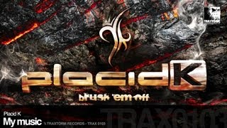 Placid K - My music (Traxtorm Records - TRAX 0103)