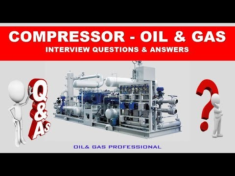 COMPRESSOR - OIL & GAS -INTERVIEW QUESTIONS & ANSWERS