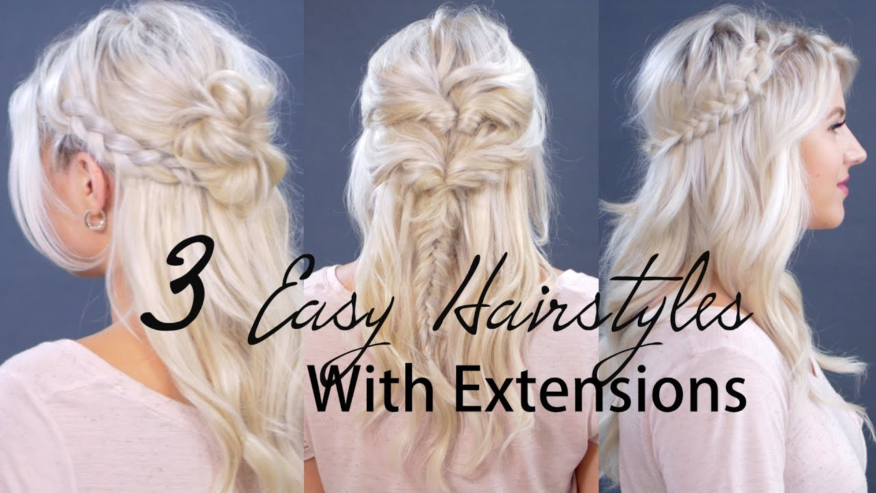 How To 3 Easy Heatless Hairstyles With Hair Extensions Tutorial
