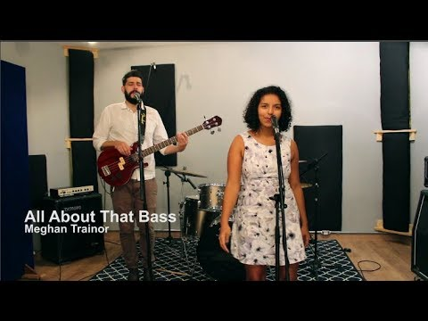 All About That Bass - Meghan Trainor (Cover)