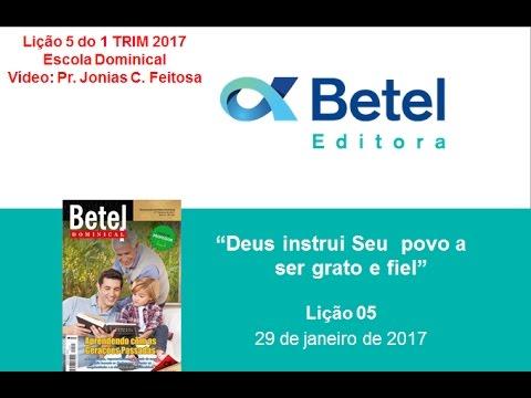 Lição 5 do 1 TRIM 2017 - Escola Dominical - BETEL - Prof. Pr. Jonias C. Feitosa