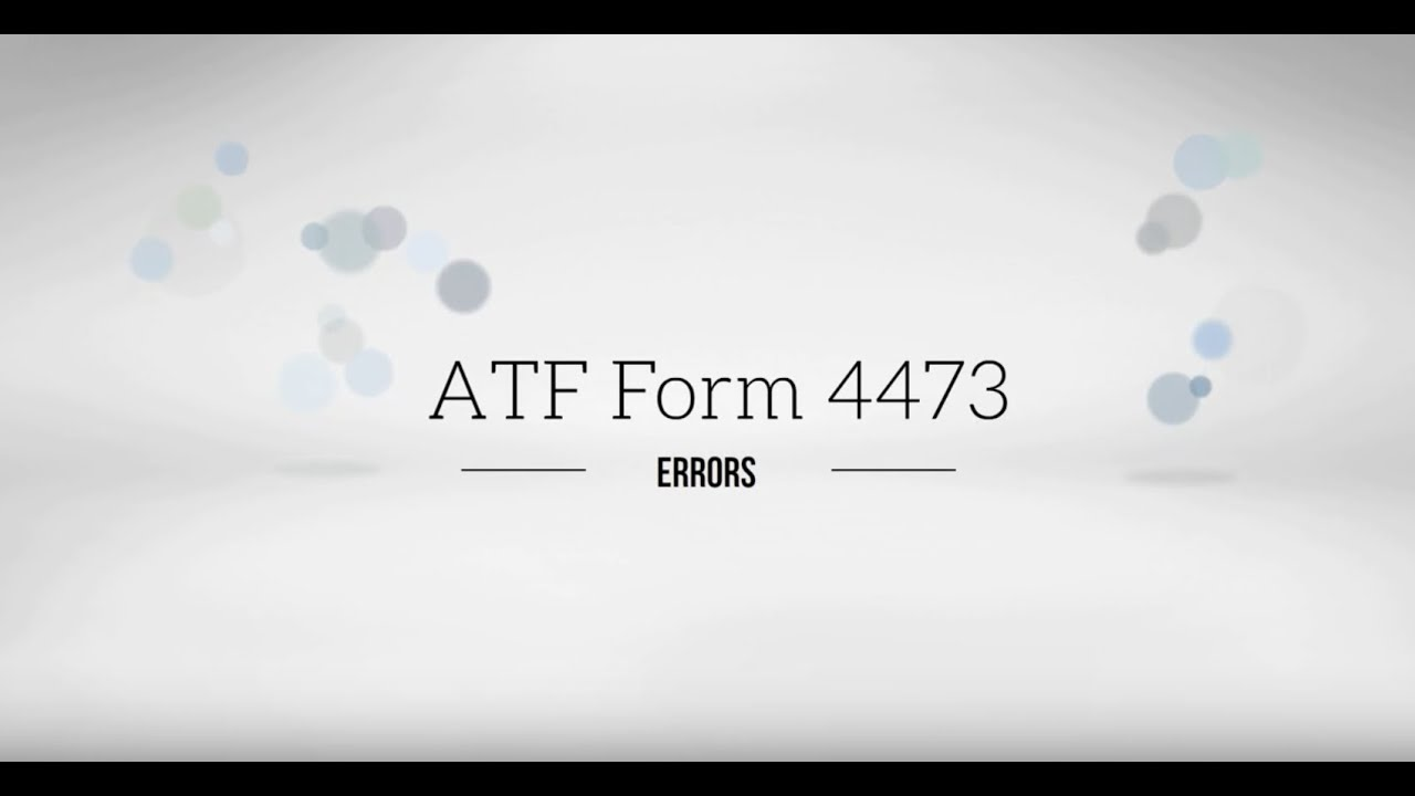 form 4473 corrections  FFL Tutorial - Reduce and Correct ATF Form 11 Errors