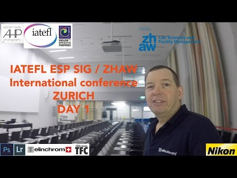 Part 1:IATEFL ESP SIG / ZHAW Zurich conference day 1 Pre conference day and final preparations