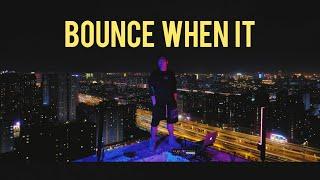 ZHANG ZE | BOUNCE WHEN IT