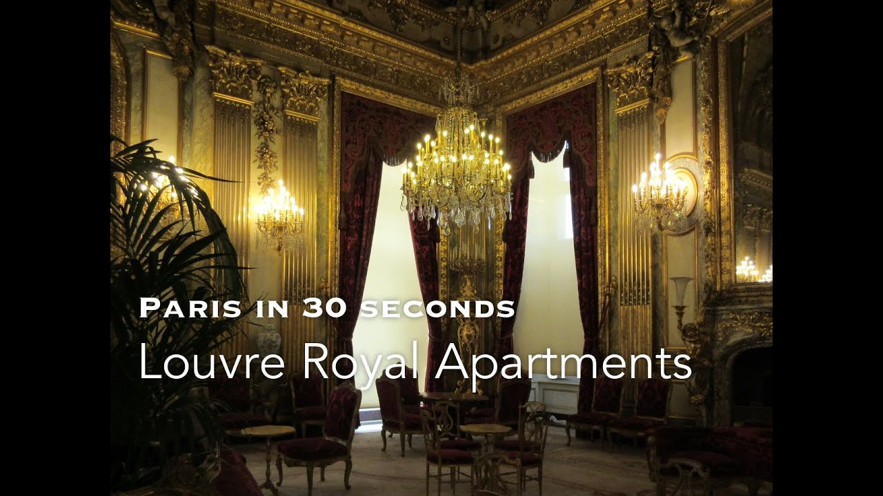 Louvre Royal Apartments   Paris In 30 Seconds   YouTube