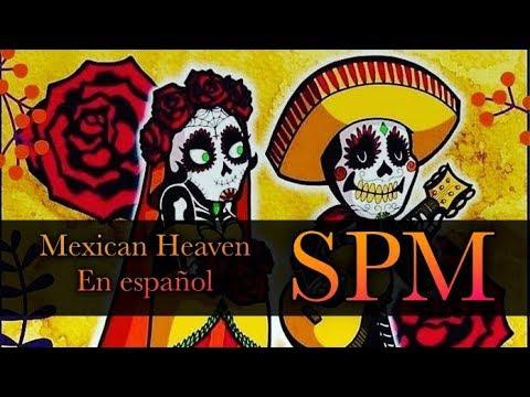 SPM | Mexican Heaven | En español