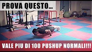 Un modo di fare 4-5 Pushup che vale più di 100 normali!!