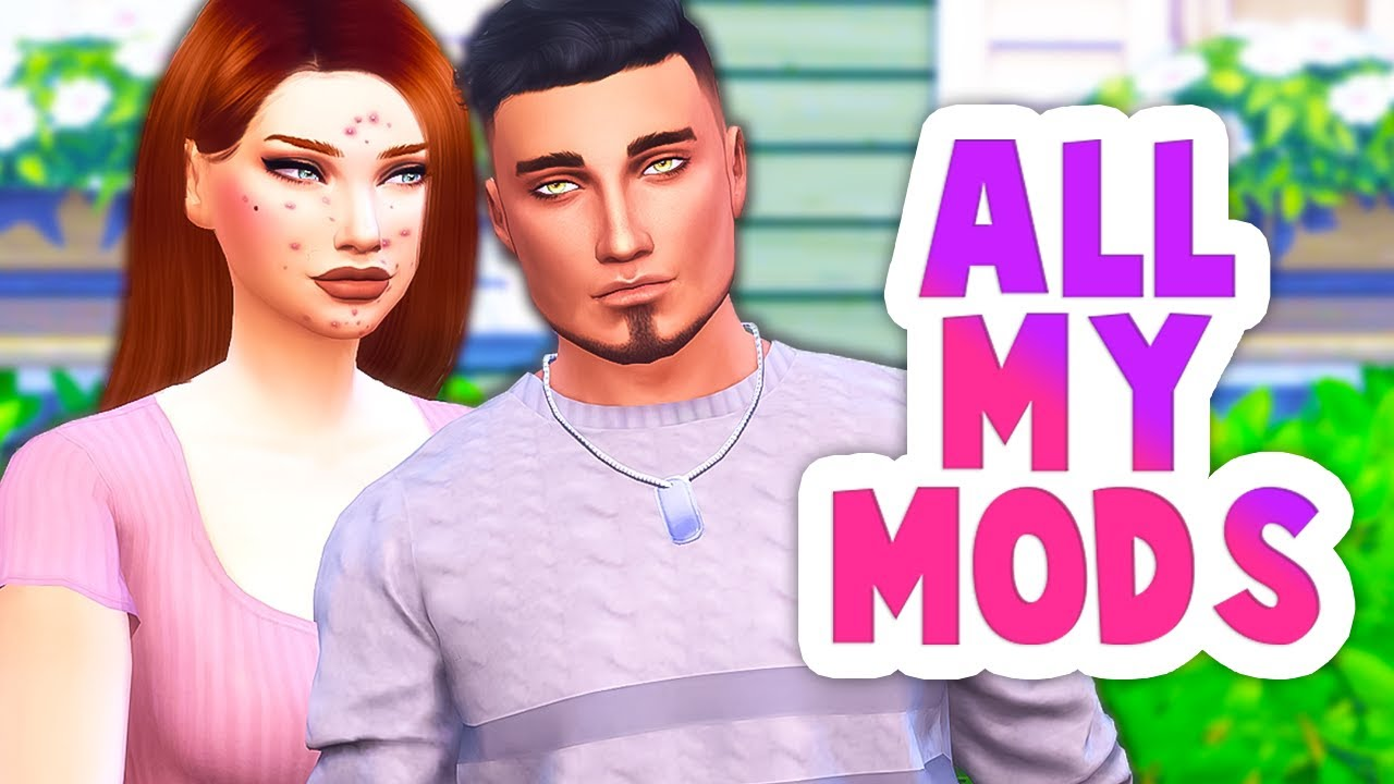 ALL 50+ OF MY MODS WITH LINKS INCLUDED | THE SIMS 4 - 2021