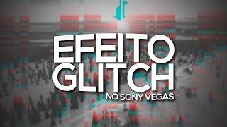 Efeito Glitch no Sony Vegas - Tutorial Vegas Pro