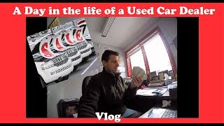 A Day in the life of a used car dealer - Flying Wheels Vlog
