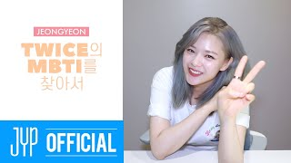 "TWICE TV ""Finding TWICE's MBTI"" EP. JEONGYEON"